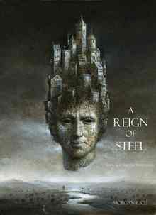 A Reign of Steel - Rice Morgan