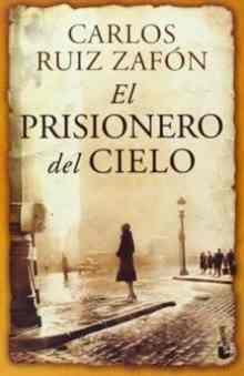 El Prisionero del Cielo (Zafon Carlos Ruiz)