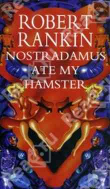 Nostradamus Ate My Hamster - Rankin Robert