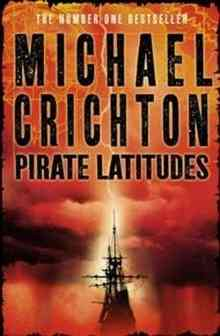 Pirate Latitudes (Crichton Michael)