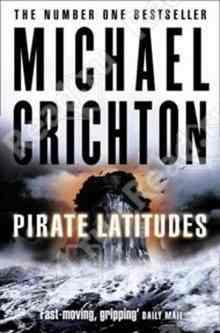 Pirate Latitudes (Crichton Michael)
