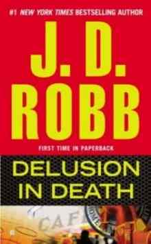 Delusion in Death - Robb J. D.
