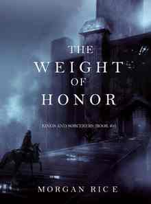 The Weight of Honor - Rice Morgan