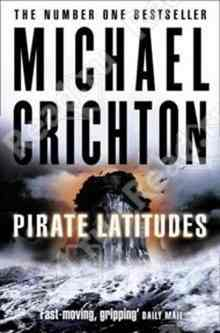Pirate Latitudes - Crichton Michael