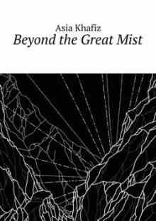 Beyond the Great Mist (Khafiz Asia)